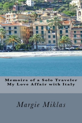 9780615694337: Memoirs of a Solo Traveler - My Love Affair with Italy