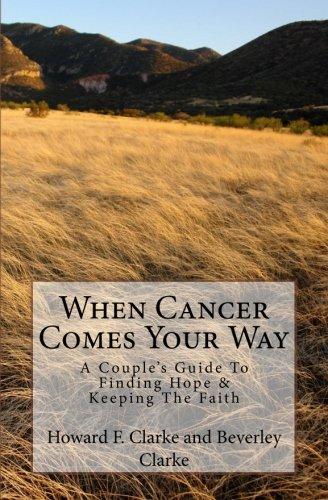 9780615694658: When Cancer Comes Your Way: A Couple's Guide To Finding Hope & Keeping The Faith