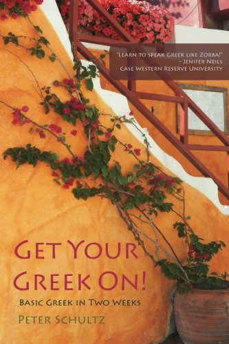 9780615694955: Get Your Greek On!: Basic Greek in Two Weeks.
