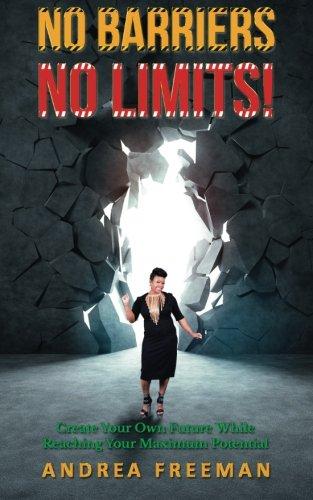 No Barriers, No Limits!: Ms Andrea L Freeman
