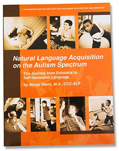 9780615696102: Natural Language Acquisition on the Autism Spectrum: The Journey from Echolalia to Self-Generated Language