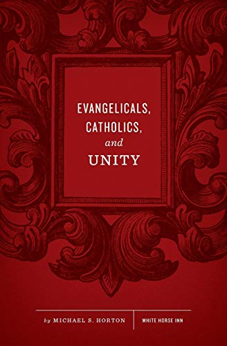 9780615696263: Evangelicals, Catholics, and Unity