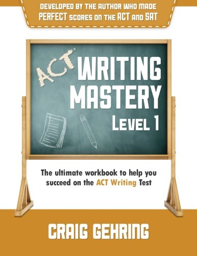 9780615696317: ACT Writing Mastery Level 1: The Ultimate Workbook to Help You Succeed on the ACT Writing Test