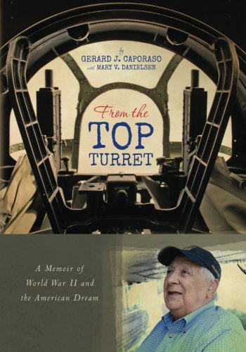 9780615696324: From the Top Turret: A Memoir of World War II and the American Dream
