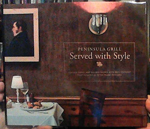 9780615696881: Peninsula Grill: Served with Style