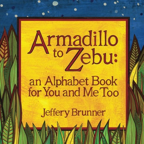 9780615698144: Armadillo to Zebu: an Alphabet Book for You and Me Too