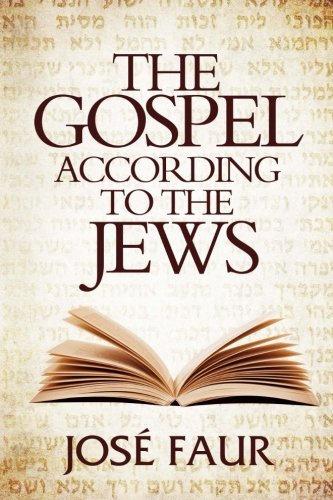 The Gospel According to The Jews: Faur, Jos�