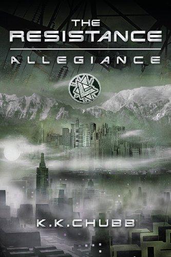 The Resistance: Allegiance (Volume 1): Chubb, K. K.
