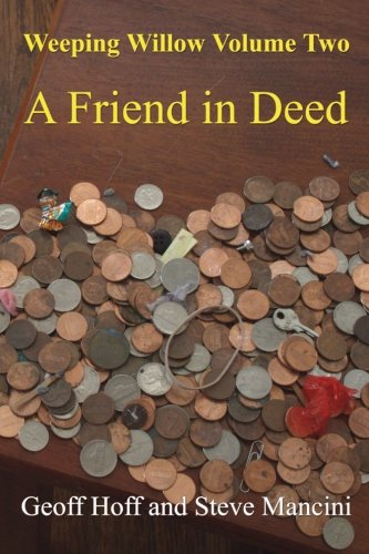 9780615699394: Weeping Willow: Volume Two: A Friend in Deed