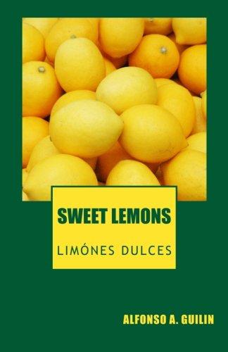 9780615699400: Sweet Lemons: Limones Dulce