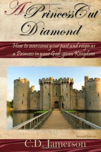 9780615699530: A Princess Cut Diamond: How to overcome your past and reign in your God given Kingdom (Volume 2)