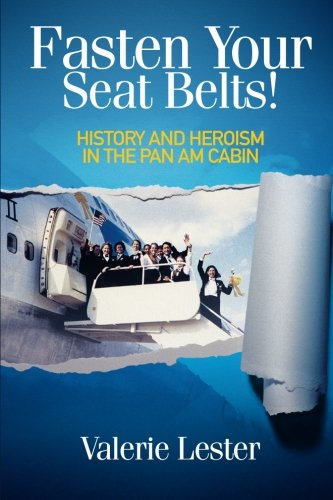 9780615700861: Fasten Your Seat Belts! History and Heroism in the Pan Am Cabin