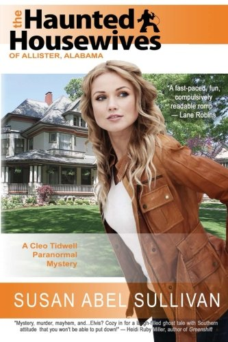 9780615700892: The Haunted Housewives of Allister, Alabama (Cleo Tidwell Paranormal Mysteries, No. 1)