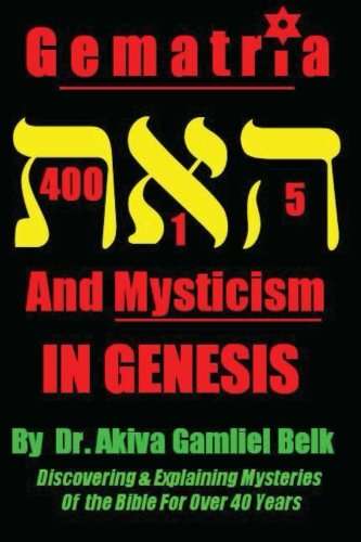 9780615701028: Gematria And Mysticism IN GENESIS: Volume 1