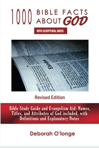 9780615701769: 1000 Bible Facts About God (Revised Edition): With Scriptural Index - Bible Reference Book, Study Guide, and Evangelism Aid (Names, Titles, and Attributes of God included with Explanatory Notes)
