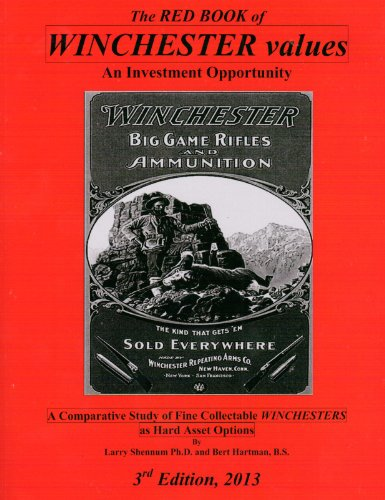 9780615702469: The Red Book of Winchester Values: An Investment Opportunity: A Comparative Study of Fine Collectable Winchesters as Hard Asset Options (3rd Edition)