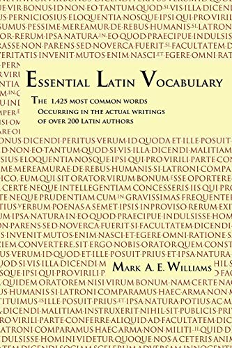 9780615702506: Essential Latin Vocabulary: The 1,425 Most Common Words Occurring in the Actual Writings of over 200 Latin Authors