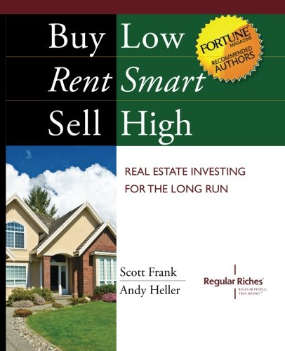9780615702537: Buy Low, Rent Smart, Sell High: Real Estate Investing for the Long Run
