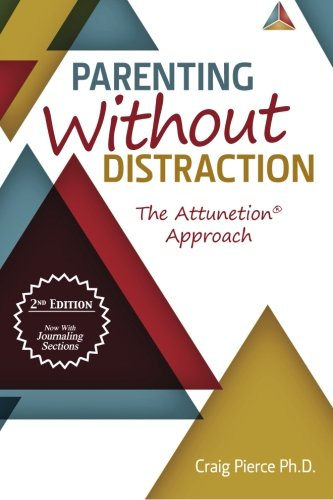 9780615703602: Parenting Without Distraction: The Attunetion Approach