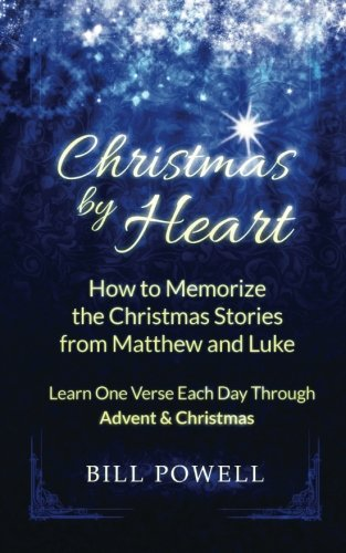 9780615703718: Christmas by Heart: How to Memorize the Christmas Stories from Matthew and Luke: Learn One Verse Each Day Through Advent and Christmas
