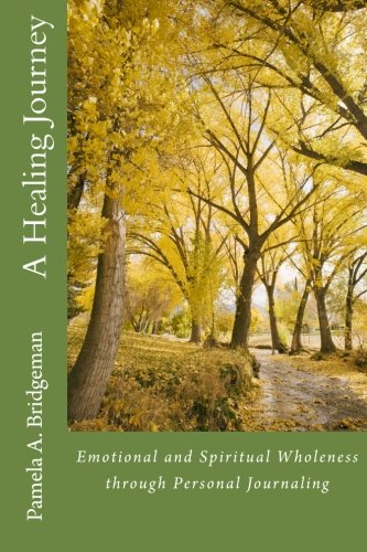 9780615704210: A Healing Journey: Emotional and Spiritual Wholeness through Personal Journaling