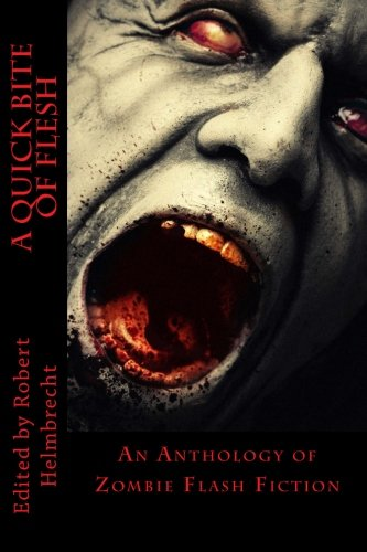 9780615706580: A Quick Bite of Flesh: An Anthology of Zombie Flash Fiction