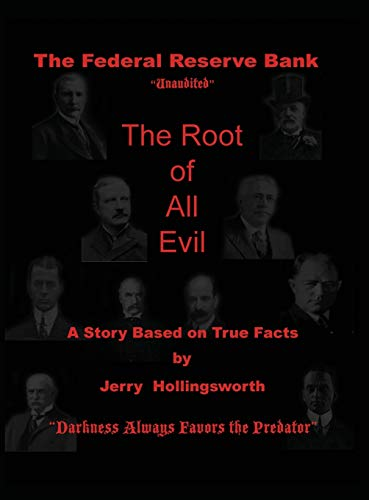9780615706757: The Federal Reserve Bank Unaudited: The Root of All Evil