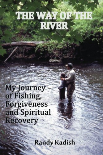 9780615706795: The Way of the River: My Journey of Fishing, Forgiveness and Spiritual Recovery