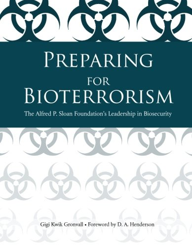 9780615706825: Preparing for Bioterrorism: The Alfred P. Sloan Foundation's Leadership in Biosecurity