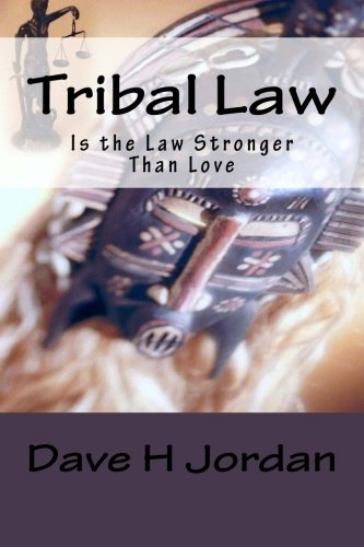 9780615707587: Tribal Law: Is The Law Stronger Than Love