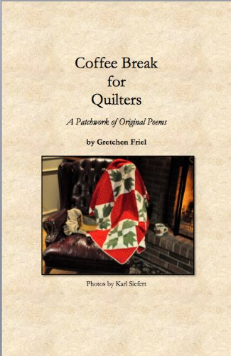 9780615707846: Coffee Break for Quilters: A Patchwork of Original Poems
