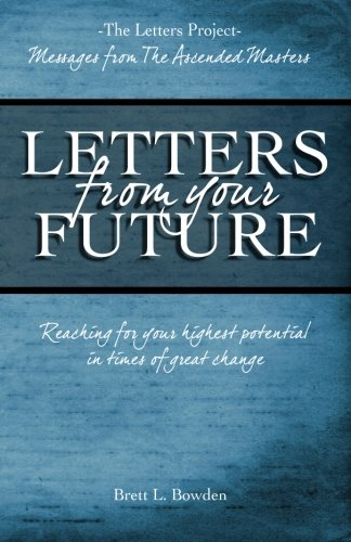 9780615708027: Letters From Your Future: Messages From The Ascended Masters