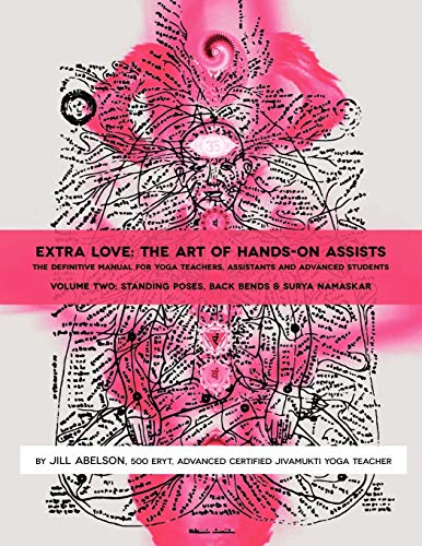 9780615708409: Extra Love: The Art of Hands-On Assists - The Definitive Manual for Yoga Teachers, Assistants and Advanced Students, Volume Two
