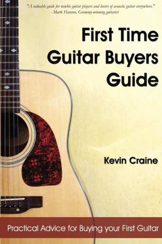 9780615708515: First Time Guitar Buyers Guide: Practical Advice for Buying Your First Guitar