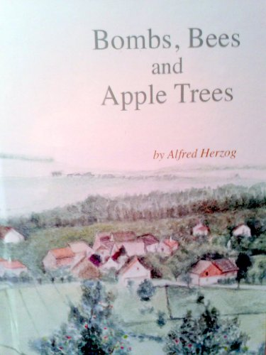 9780615709109: Bombs, Bees and Apple Trees