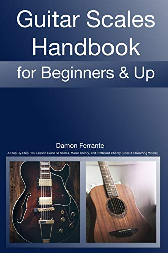 9780615709192: Guitar Scales Handbook: A Step-By-Step, 100-Lesson Guide to Scales, Music Theory, and Fretboard Theory (Book & Streaming Videos) (Steeplechase Guitar Instruction)
