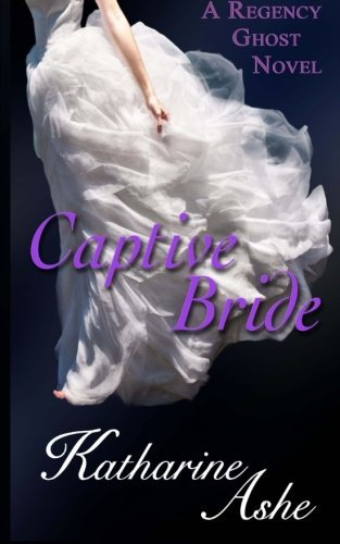9780615709222: Captive Bride: A Regency Ghost Novel