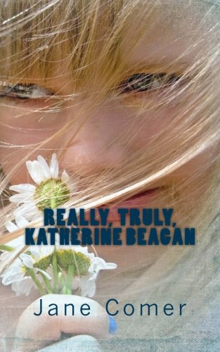 9780615710594: Really, Truly, Katherine Beagan