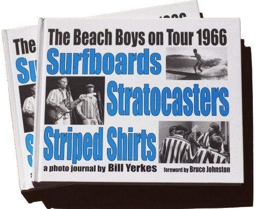 9780615711164: By Bill Yerkes The Beach Boys on Tour 1966, Surfboards, Stratocasters, Striped Shirts [Hardcover]