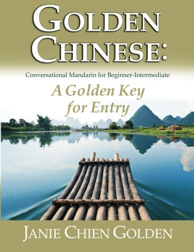 Golden Chinese: A Golden Key for Entry: Janie Chien Golden