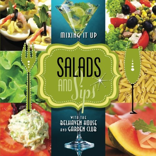 9780615714981: Salads & Sips: Mixing it up with the Belhaven House and Garden Club