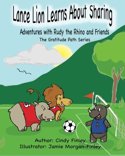 9780615715087: Lance Lion Learns About Sharing: Adventures with Rudy the Rhino and Friends - The Gratitude Path Series (Volume 2)