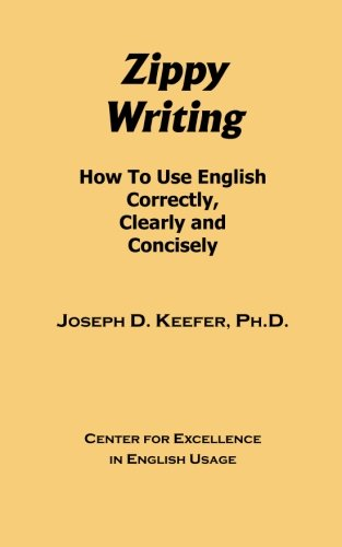 9780615715469: Zippy Writing: How To Use English Correctly, Clearly and Concisely