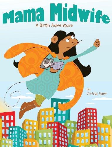 Mama Midwife: A Birth Adventure: Tyner, Christy