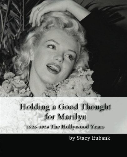 9780615715513: Holding a Good Thought for Marilyn: 1926-1954 The Hollywood Years