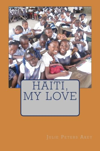 Haiti, My Love: Julie Peters Akey