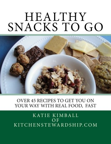 9780615715896: Healthy Snacks to Go