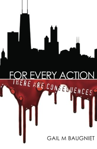 9780615716084: FOR EVERY ACTION There Are Consequences (Volume 1)