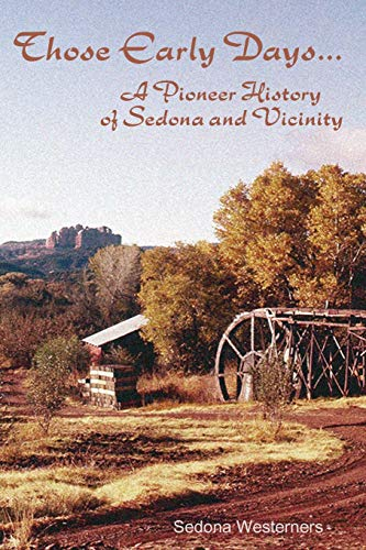 9780615716497: Those Early Days: A Pioneer History of Sedona and Vicinity