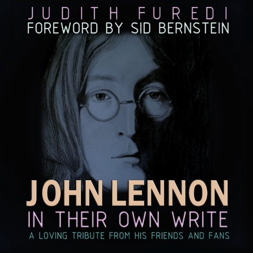 9780615717548: john lennon: in their own write: a loving tribute from his friends and fans